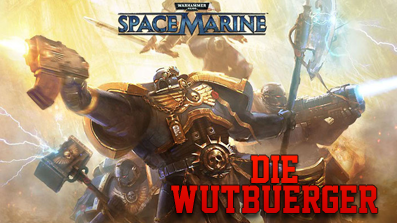 Die Wutbuerger – Let's Play: Space Marine