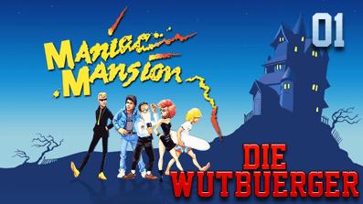Die Wutbuerger: Maniac Mansion #01 – Auf zur Rettungsmission