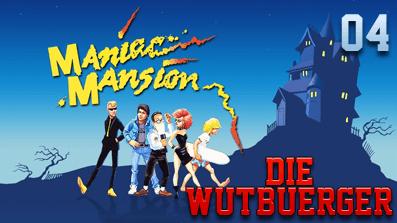 Die Wutbuerger: Maniac Mansion #04 – Mein neuer Freund Ed!