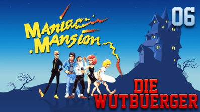 Die Wutbuerger: Maniac Mansion #06 – Spass am Pool