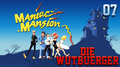 Die Wutbuerger: Maniac Mansion #07 – Die verrückte Edna