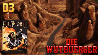 Die Wutbuerger: Vollgas: Full Throttle #03 – Kunst und Krempel