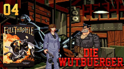 Die Wutbuerger Vollgas: Full Throttle #04 – Braves Hundchen