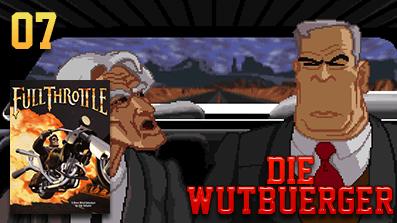 Die Wutbuerger: Vollgas: Full Throttle #07 [Deutsch / German] – Onkel Pete´s Nerzfarm –