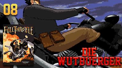 Die Wutbuerger: Vollgas: Full Throttle #08 – Hallo Father Torque