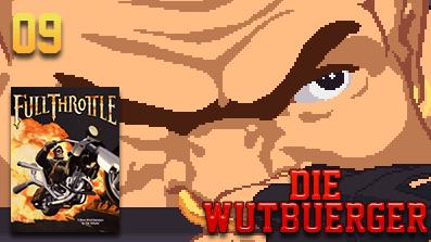 Die Wutbuerger: Vollgas: Full Throttle #09 – Gib Kette Alter