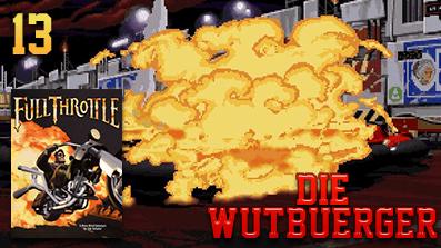 Die Wutbuerger: Vollgas: Full Throttle #13 – Showdown in der Arena