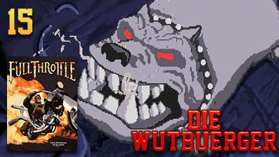 Die Wutbuerger: Vollgas: Full Throttle #15 – Das große Finale!!!