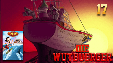 Die Wutbuerger: Leisure Suit Larry 7: Yacht nach Liebe – Finale! Das war Tight!
