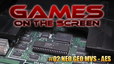Games on the Screen #02 – NEO GEO MVS – AES