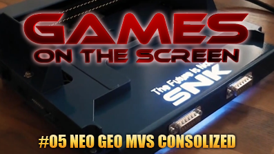 Games on the Screen #05 – NEO GEO MVS Consolized Bluelight