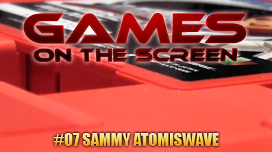 Games on the Screeen – Folge 7 – Sammy Atomiswave