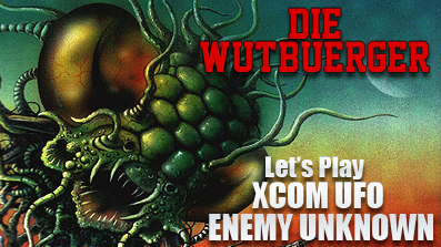 DieWutbuerger: Let´s Play XCOM UFO Enemy Unknown -Outtake Special-