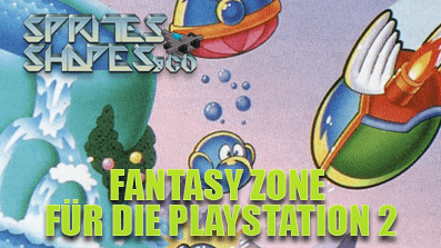 Sprites, Shapes & Co #07: Fantasy Zone für PlayStation 2 (Sega Ages 2500)