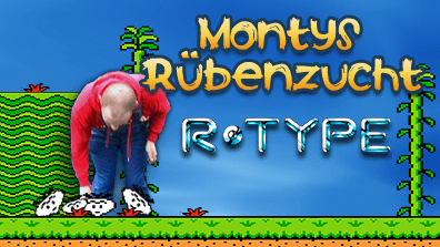 Montys Rübenzucht – Irems R-Type
