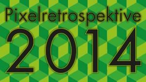 PIXELKITSCH Retrospektive 2014
