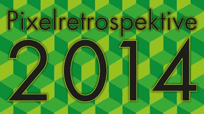 PIXELKITSCH #130: Pixelkitsch-Retrospektive 2014