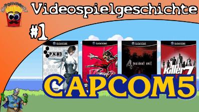 Videospielgeschichte #1 – Capcom 5