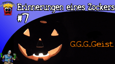 Erinnerungen eines Zockers #7 – Halloween Special