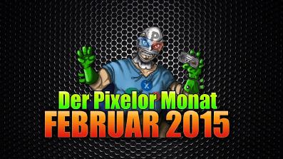 Der PixelOr-Monat – Februar 2015