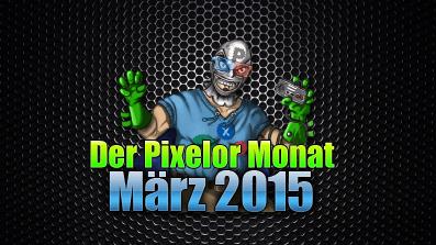 Der PixelOr-Monat – März 2015