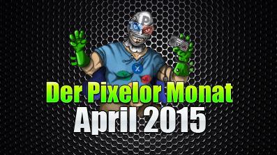 Der PixelOr-Monat – April 2015