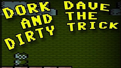 Dork Dave and The Dirty Trick (C16/2015)