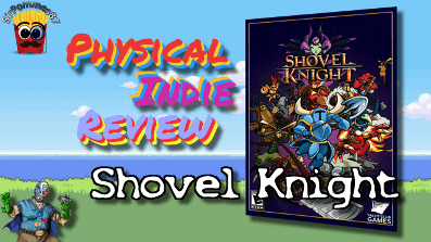 Phyiscal Indie Review – Shovel Knight