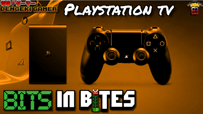 Playstation TV – Bits in Bites
