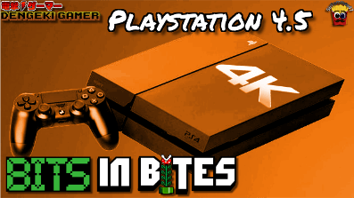Playstation 4.5 – Bits in Bites