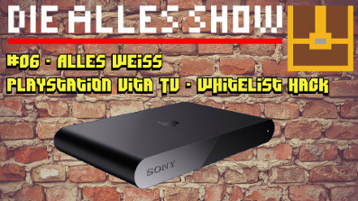 Playstation TV Whitelist Hack │Die Alles Show #06 – Alles Weiss