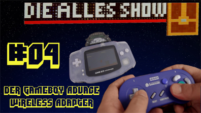 Der Gameboy Advance Wireless Adapter | Die Alles Show #04 – Alles Sinnlos