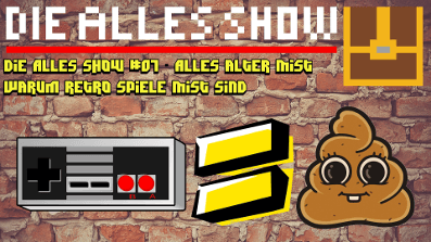 Warum Retro Spiele Mist sind │ Die Alles Show #07 – Alles alter Mist