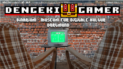 Binarium Deutsches Museum der Digitalen Kultur │ Dengeki Gamer