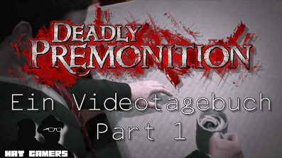 Deadly Premonition Videotagebuch #1