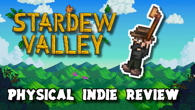 Stardew Valley | Physical Indie Review