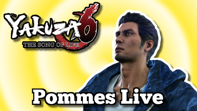 Yakuza 6: The Song of Life | Pommes Live 21.04.2018