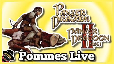 Panzer Dragoon 1&2 | 23.6.2018 Pommes Live
