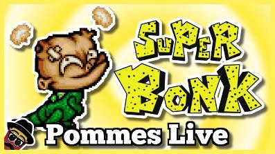 Super Bonk (Full Playthrough) | 8.6.2018 Pommes Live