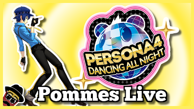 Persona 4 Dancing All Night | Pommes Live 1.9.2018